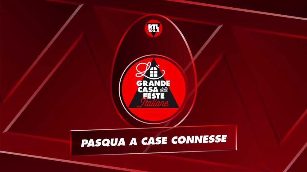 'Pasqua a case connesse' domenica 4 e lunedì 5 aprile in diretta in radiovisione su RTL 102.5, Radiofreccia e Radio Zeta,  in streaming e sull'app