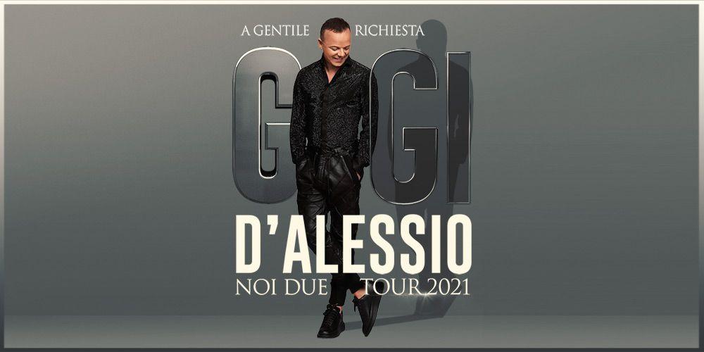 GIGI D'ALESSIO - NOI DUE TOUR 2021