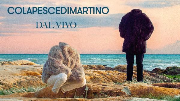 Colapesce & Dimartino - COLAPESCEDIMARTINO DAL VIVO