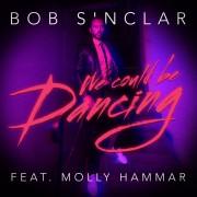 Bob Sinclar - We Could Be Dancing (feat. Molly Hammar)