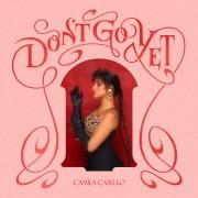 Camila Cabello - Don't Go Yet