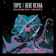 Topic - Chain My Heart (feat. Bebe Rexha)